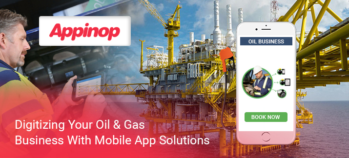 Oil Gas Business with Mobile App Solutions