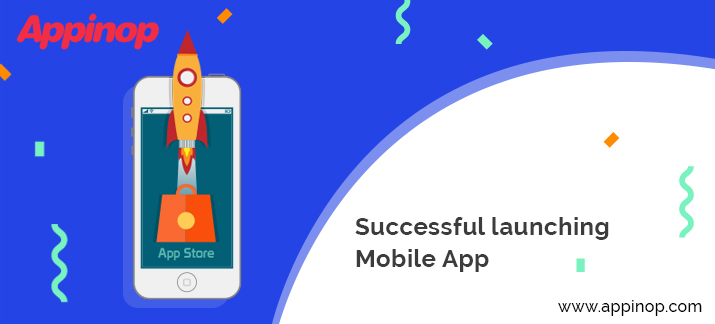 Successful launch of mobile app