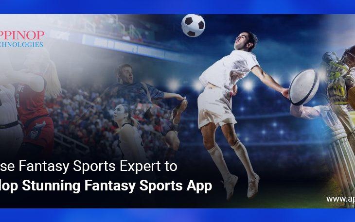 Choose Fantasy Sports Expert to Develop Your Fantasy Sport App