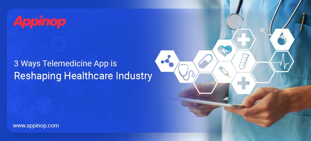 Telemedicine App is reshaping Healthcare
